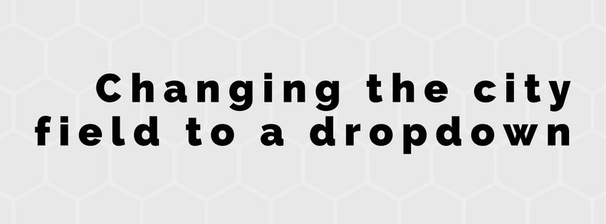 How to change the city field to a dropdown   Jeroen Sormani