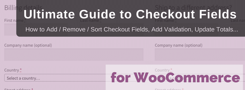 Ultimate Guide to WooCommerce Checkout Fields | Jeroen Sormani